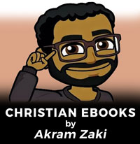 Akram Zaki Free Christian Ebooks